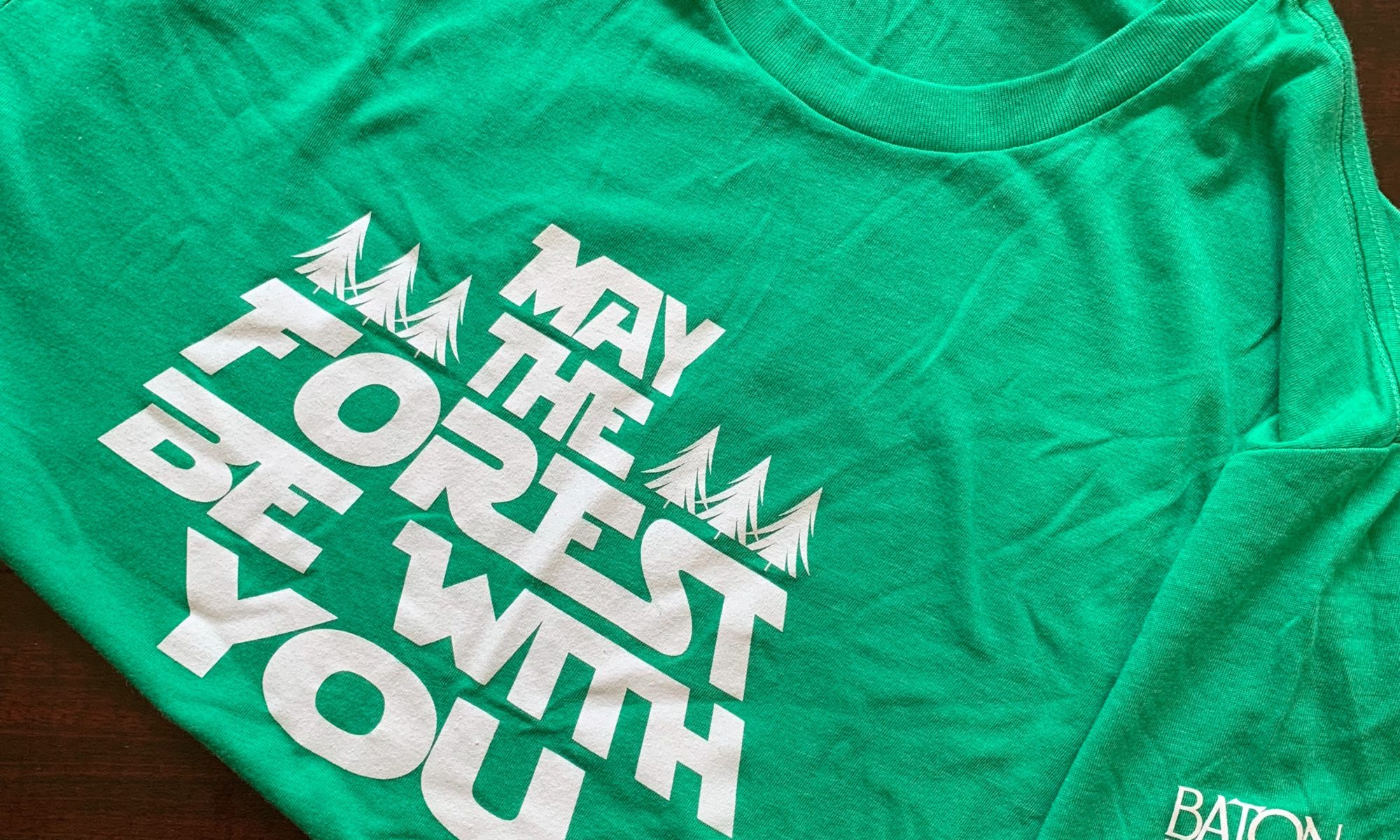 """3822ff53 """"May The Forest Be With You"""" shirts available! Limited quantity"""